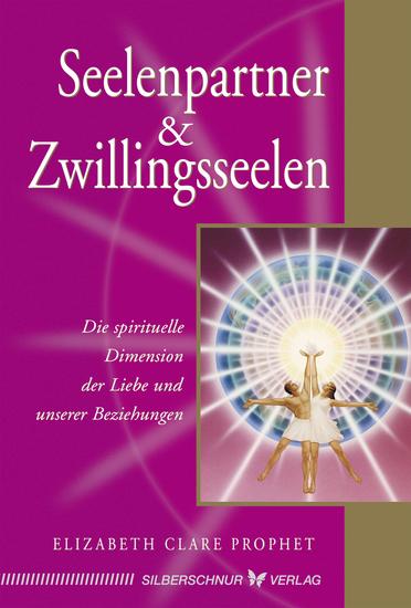 Seelenpartner & Zwillingsseelen - Die spirituelle Dimension der Liebe und unserer Beziehungen - cover
