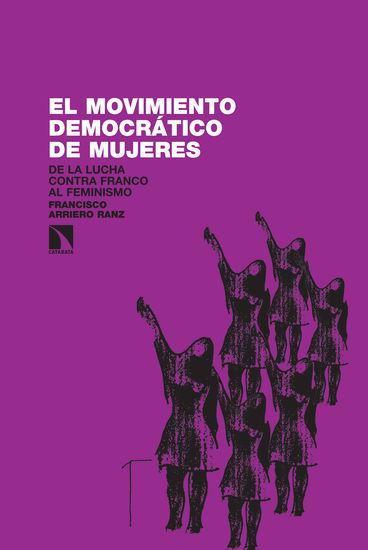 El movimiento democrático de mujeres - De la lucha contra Franco al feminismo (1965-1985) - cover