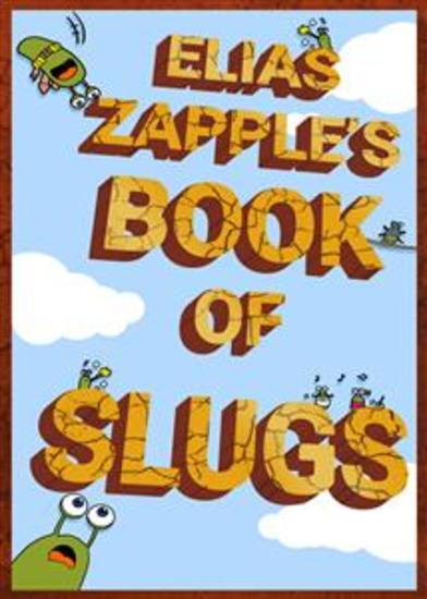 Elias Zapple's Book of Slugs - American-English Edition - cover