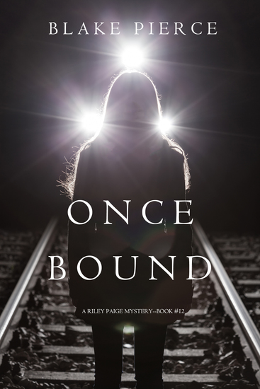 Once Bound (A Riley Paige Mystery—Book 12) - cover