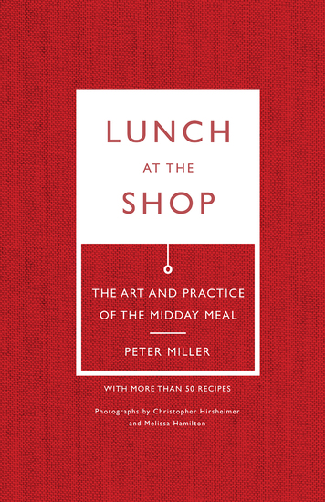 Lunch at the Shop - The Art and Practice of the Midday Meal - cover