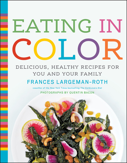 Eating in Color - Delicious Healthy Recipes for You and Your Family - cover