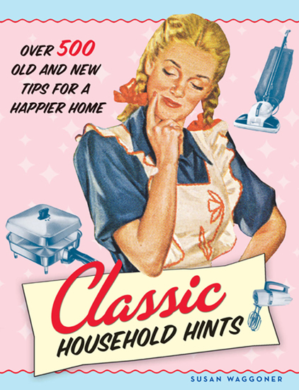 Classic Household Hints - Over 500 Old and New Tips for a Happier Home - cover