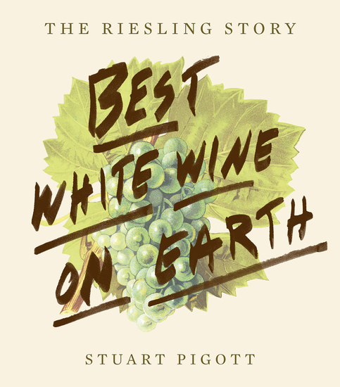 Best White Wine on Earth - The Riesling Story - cover
