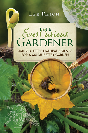 The Ever Curious Gardener - Using a Little Natural Science for a Much Better Garden - cover