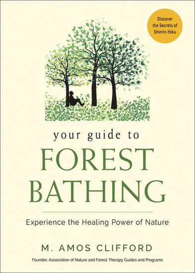 Your Guide to Forest Bathing - Experience the Healing Power of Nature - cover