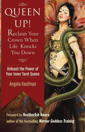 Queen Up! Reclaim Your Crown When Life Knocks You Down - Unleash the Power of Your Inner Tarot Queen - cover