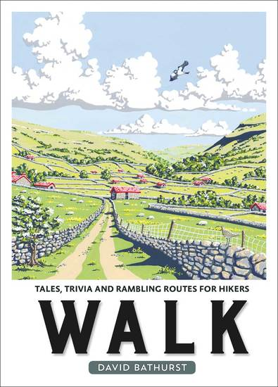 Walk - Tales Trivia and Rambling Routes for Hikers - cover