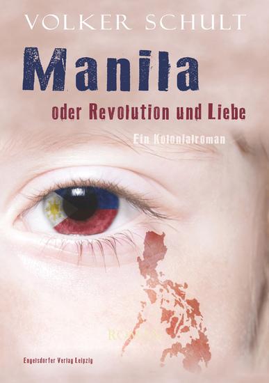 Manila oder Revolution und Liebe - Ein Kolonialroman - cover