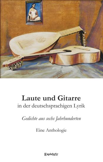 Laute und Gitarre in der deutschsprachigen Lyrik - Gedichte aus sechs Jahrhunderten Eine Anthologie - cover
