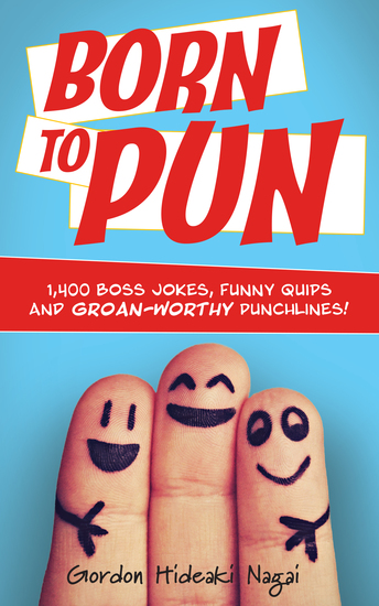 Born to Pun - 1400 Boss Jokes Funny Quips and Groan-Worthy Punchlines - cover