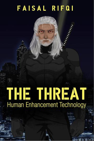 The Threat : Human Enhancement Technology - 1 #1 - cover
