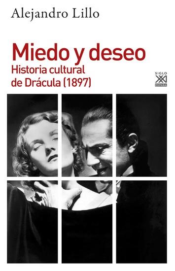 Miedo y deseo - Historia cultural de Drácula (1897) - cover