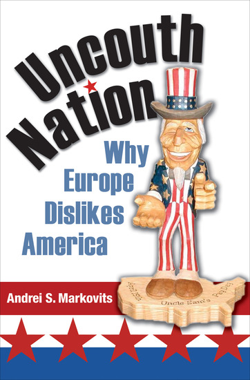 Uncouth Nation - Why Europe Dislikes America - cover