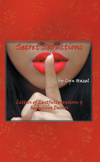 Secret Seductions - Letters of Lustful Intentions & Impulsive Desires - cover
