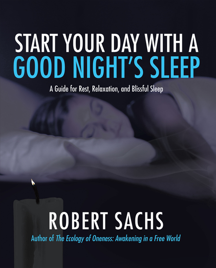 Start Your Day with a Good Night'S Sleep - A Guide for Rest Relaxation and Blissful Sleep - cover