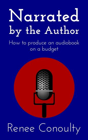 Narrated by the Author: How to Produce an Audiobook on a Budget - Narrated by the Author #1 - cover