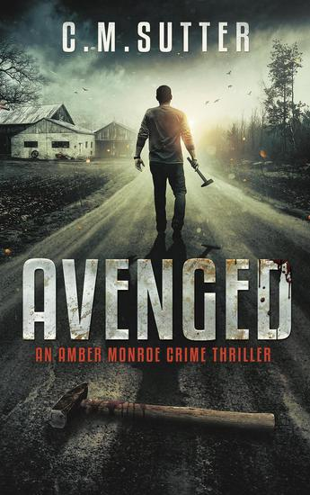 Avenged - An Amber Monroe Crime Thriller #2 - cover