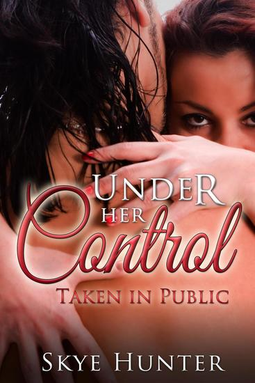 Under Her Control: Taken in Public - cover