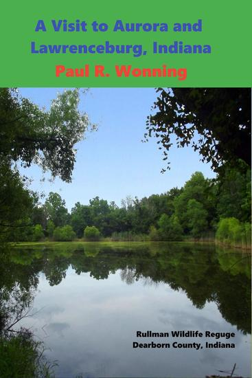 A Visit to Aurora and Lawrenceburg Indiana - Indiana County Travel and History Series #1 - cover