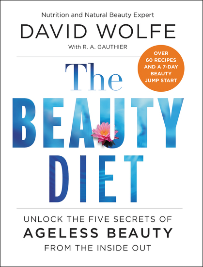 The Beauty Diet - Unlock the Five Secrets of Ageless Beauty from the Inside Out - cover