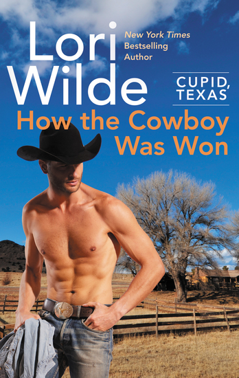 Cupid Texas: How the Cowboy Was Won - A Cupid Texas Novel - cover