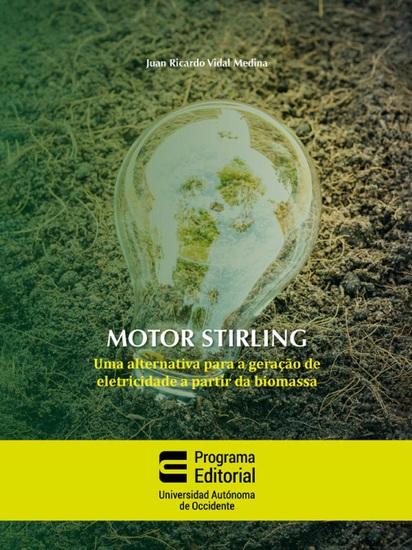 Motor stirling: uma alternativa para a geração de eletricidade a partir da biomassa - cover