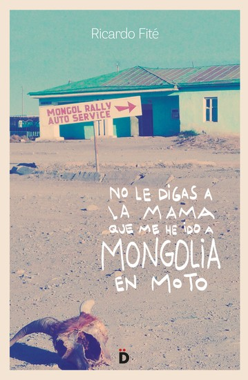 No le digas a la mama que me he ido a Mongolia en moto - cover