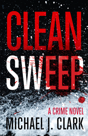 Clean Sweep - A Crime Novel - cover
