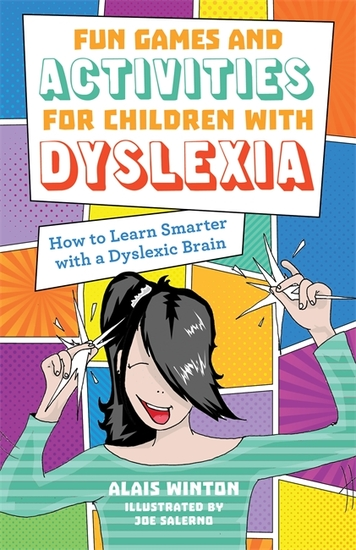 Fun Games and Activities for Children with Dyslexia - How to Learn Smarter with a Dyslexic Brain - cover