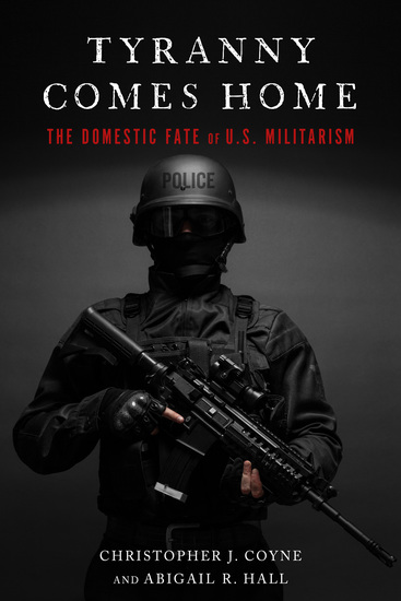 Tyranny Comes Home - The Domestic Fate of US Militarism - cover
