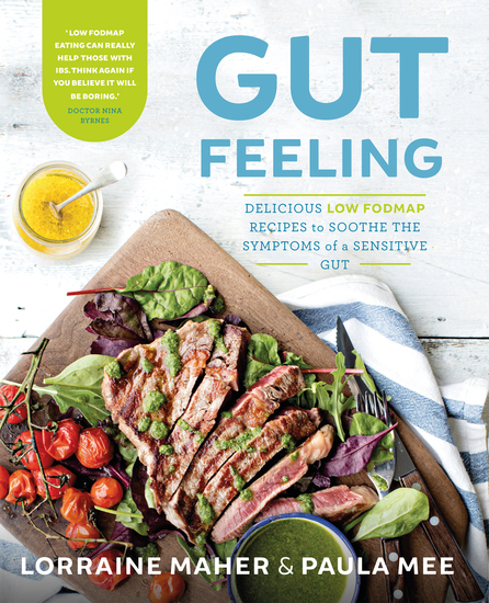 Gut Feeling - Delicious low FODMAP recipes to soothe the symptoms of a sensitive gut - cover