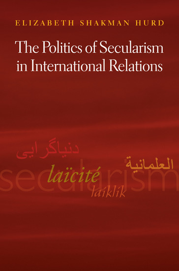 The Politics of Secularism in International Relations - cover