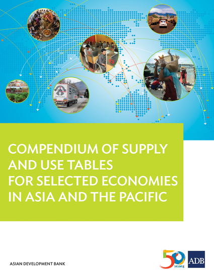 Compendium of Supply and Use Tables for Selected Economies in Asia and the Pacific - cover