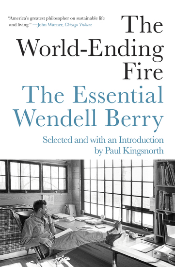 The World-Ending Fire - The Essential Wendell Berry - cover