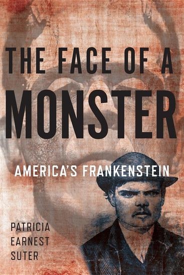 The Face of a Monster - America's Frankenstein - cover