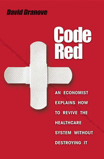 Code Red - An Economist Explains How to Revive the Healthcare System without Destroying It - cover