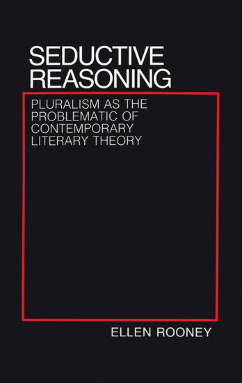 Seductive Reasoning - Pluralism as the Problematic of Contemporary Literary Theory - cover