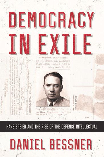 Democracy in Exile - Hans Speier and the Rise of the Defense Intellectual - cover