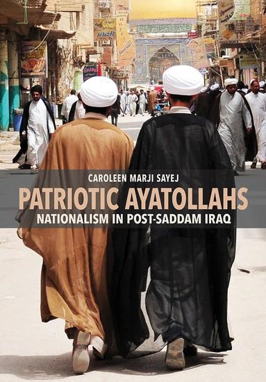 Patriotic Ayatollahs - Nationalism in Post-Saddam Iraq - cover