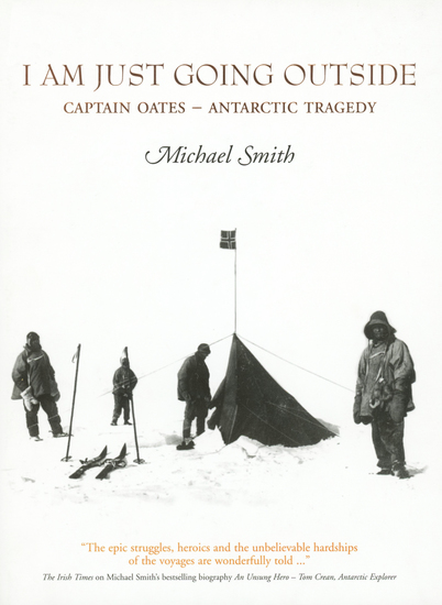 I Am Just Going Outside: Captain Oates - Antarctic Tragedy - cover