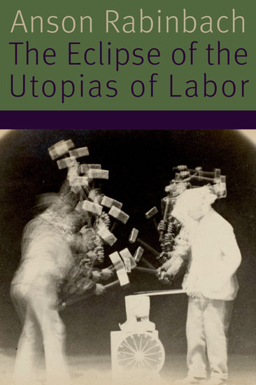 The Eclipse of the Utopias of Labor - cover