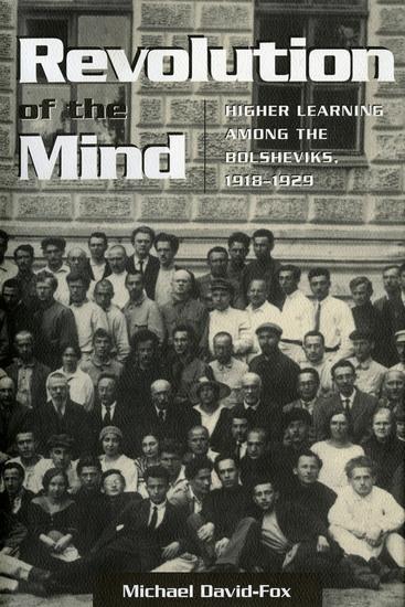 Revolution of the Mind - Higher Learning among the Bolsheviks 1918–1929 - cover
