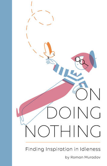 On Doing Nothing - Finding Inspiration in Idleness - cover