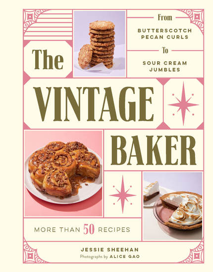 The Vintage Baker - More Than 50 Recipes from Butterscotch Pecan Curls to Sour Cream Jumbles - cover