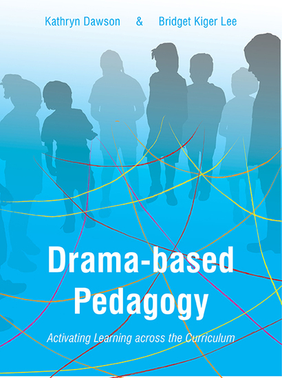 Drama-based Pedagogy - Activating Learning Across the Curriculum - cover