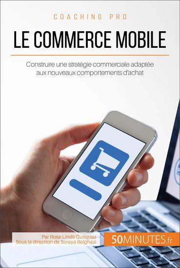 Le commerce mobile - Construire une stratégie commerciale adaptée aux nouveaux comportements d'achat - cover