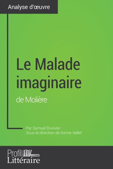 Le Malade imaginaire de Molière (analyse approfondie) - Approfondissez votre lecture des romans classiques et modernes avec Profil-Litterairefr - cover