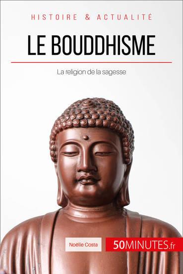 Le bouddhisme - La religion de la sagesse - cover