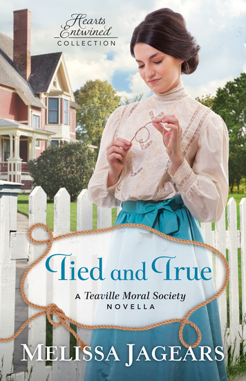 Tied and True (Hearts Entwined Collection) - A Teaville Moral Society Novella - cover